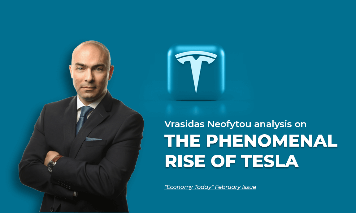 """Vrasidas Neofytou analysis on the phenomenal rise of Tesla, Elon Musk, and Electric Vehicles featured in """"Economy Today"""" February's issue"""