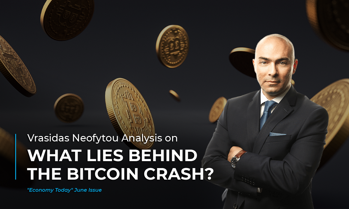 """Vrasidas Neofytou analysis on the crash of the Bitcoin featured in """"Economy Today"""" June's issue"""